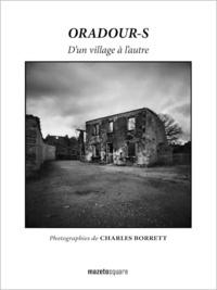 Charles Borrett - Oradour-s - D'un village à l'autre.