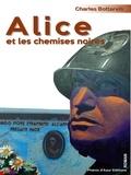 Charles Bottarelli - Alice et les chemises noires - Biographie fictionnelle.
