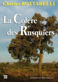 Charles Bottarelli - La Colère des Rusquiers.