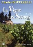 Charles Bottarelli - La vigne aux secrets.