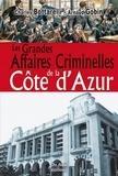 Charles Bottarelli et Arnaud Gobin - Les grandes affaires criminelles de la Côte d'Azur.