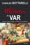 Charles Bottarelli - Les mystères du Var.