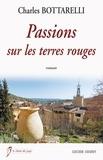 Charles Bottarelli - Passions sur les terres rouges.