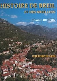Charles Botton et  Collectif - Histoire de Breil et des Breillois.