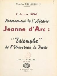 Charles Boulanger - 7 juillet 1456, enterrement de l'affaire Jeanne d'Arc - Triomphe de l'université de Paris.