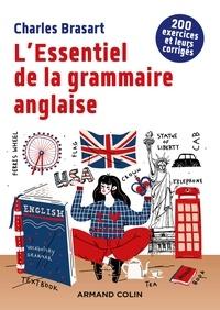 Charles Brasart - L'Essentiel de la grammaire anglaise - 2e éd. - 200 exercices et leurs corrigés.