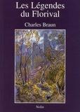 Charles Braun - Les Légendes du Florival - ou La mythologie allemande dans une vallée d'Alsace.