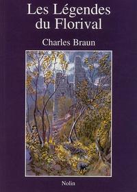 Charles Braun - Les Légendes du Florival - La mythologie allemande dans une vallée d'Alsace.