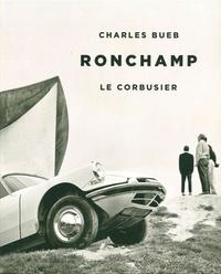 Charles Bueb - Ronchamp - Le Corbusier.
