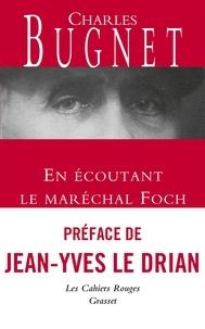 Charles Bugnet - En écoutant le Maréchal Foch.