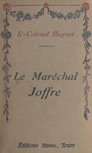 Charles Bugnet - Le maréchal Joffre.