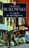 Charles Bukowski - Le ragoût du septuagénaire.