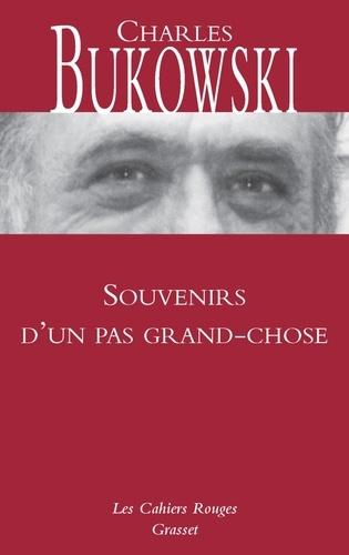 Charles Bukowski - Souvenirs d'un pas grand-chose.