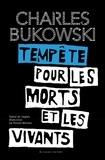 Charles Bukowski - Tempête pour les morts et les vivants - Poèmes inédits.