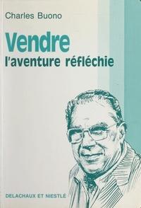 Charles Buono - Vendre - L'aventure réfléchie.