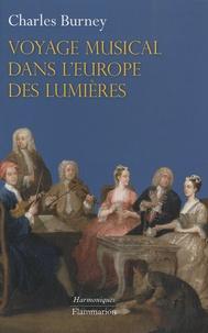 Charles Burney - Voyage musical dans l'Europe des Lumières.