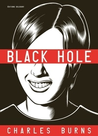Charles Burns - Black Hole Tomes 1 à 6 : L'Intégrale.