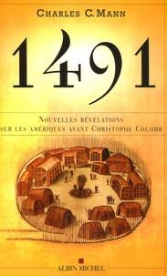 Charles C. Mann - 1491 Nouvelles révélations sur les Amériques avant Christophe Colomb.