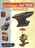 Charles Carney - Le Catalogue ACME - La qualité est notre rêve n° 1.