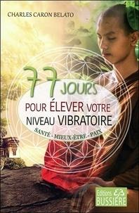 77 jours pour élever votre niveau vibratoire - Santé, Mieux-être, Paix.pdf