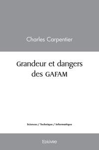 Grandeur et dangers des GAFAM - Charles Carpentier |