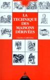 Charles Caruana - La technique des maisons dérivées.