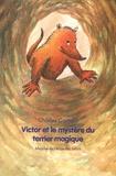 Charles Castella - Victor et le mystère du terrier magique.