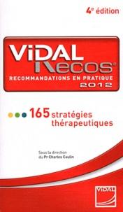 Charles Caulin - Vidal Recos, recommandations en pratiquer - 165 stratégies thérapeutiques.