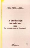 Charles Cauvin et Edouard Cortier - La pénétration saharienne - 1906, le rendez-vous de Taoudeni.
