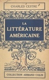 Charles Cestre et Paul Montel - La littérature américaine.