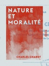 Charles Chabot - Nature et Moralité.