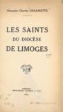 Charles Chalmette et Louis Rastouil - Les saints du diocèse de Limoges.