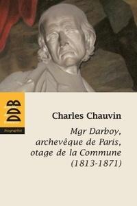 Mgr Darboy, archevèque de Paris, otage de la Commune (1813-1871).pdf