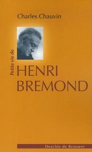 Charles Chauvin - Petite vie de Henri Bremond - (1865-1933).
