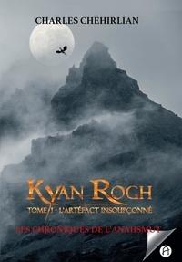 Charles Chehirlian - Kyan Rogh.