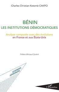 Charles Christian Kotomè Cakpo - Bénin - Les institutions démocratiques - Analyse comparée avec des évolutions en France et aux Etats-Unis.