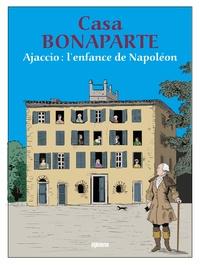 Charles Cianfarani et Jean-Marc Olivesi - Casa Bonaparte - Ajaccio, l'enfance de Napoléon.