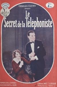 Charles Cluny - Le secret de la téléphoniste - Nombreuses et superbes illustrations du film Paramount.