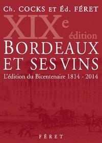 Charles Cocks et Edouard Féret - Bordeaux et ses vins.