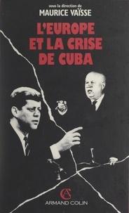 Charles Cogan et Nur Bilge Criss - L'Europe et la crise de Cuba.