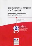 Charles Colas et Clara Casimiro - Les implantations françaises au Portugal - Répertoire des investissements d'entreprises françaises.