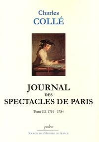 Charles Collé - Journal des spectacles de Paris - Tome 3 (1751-1754).