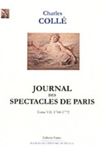 Charles Collé - Journal des spectacles de Paris - Tome 7 (1768-1772).