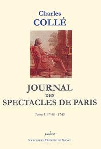 Charles Collé - Journal des spectacles de Paris - Tome 1 (1748-1749).