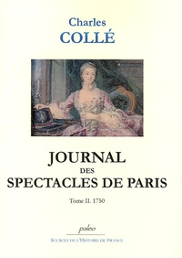 Charles Collé - Journal des spectacles de Paris - Tome 2 (1750).