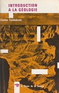 Charles Combaluzier et R. Bardet - Introduction à la géologie.