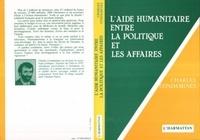 Charles Condamines - L'Aide humanitaire entre la politique et les affaires.