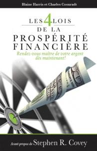 Charles Coonradt et Blaine Harris - Les 4 lois de la prospérité financière - Rendez-vous maître de votre argent dès maintenant !.