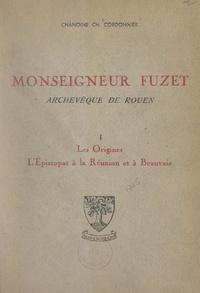 Charles Cordonnier et Eugène Mério - Monseigneur Fuzet, archevêque de Rouen (1). Les origines, l'épiscopat à La Réunion et à Beauvais.