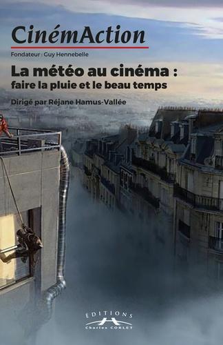Réjane Hamus-Vallée - CinémAction N° 169 : La météo au cinéma : faire la pluie et le beau temps.